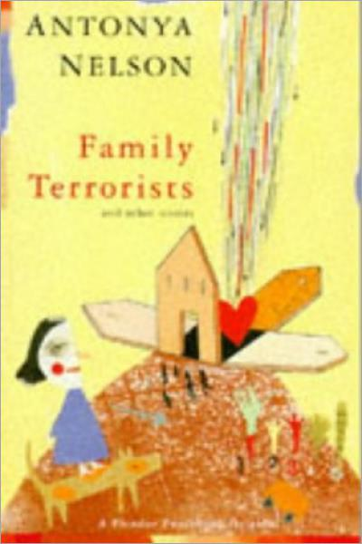 Family Terrorists: A Novella And Seven Stories - Used