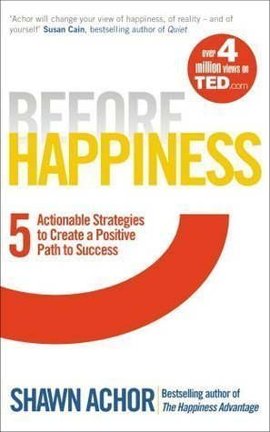 Before Happiness: Five Actionable Strategies to Create a Positive Path to Success - Used