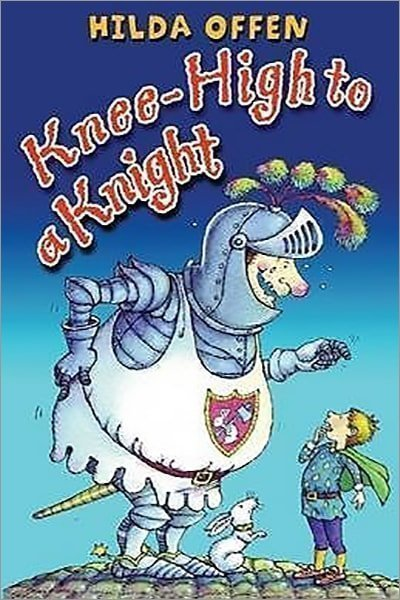 Knee-High to a Knight. Hilda Offen - Used