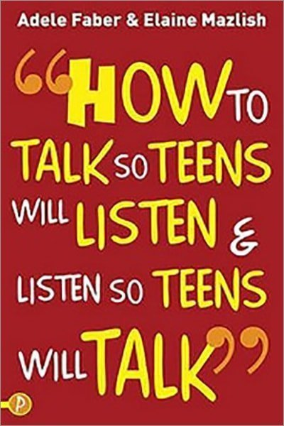 How To Talk So Teens Will Listen And Listen So Teens Will Talk - Used