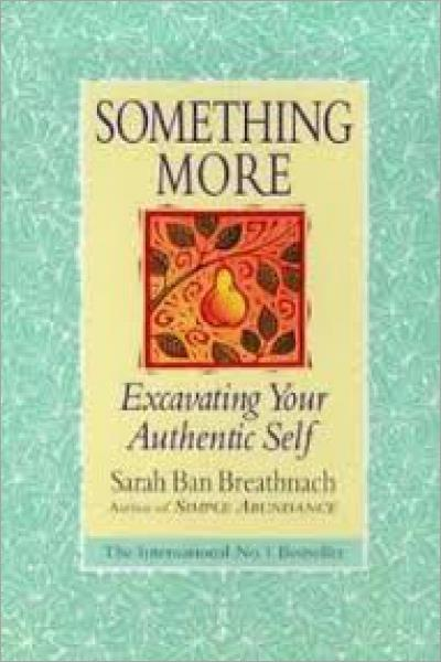 Something More: Excavating Your Authentic Self - Used