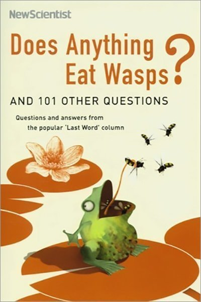 Does Anything Eat Wasps?: And 101 Other Questions - Used