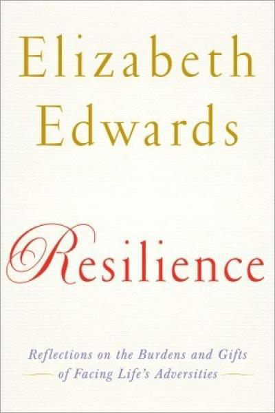 Resilience: Reflections on the Burdens and Gifts of Facing Life's Adversities - Used