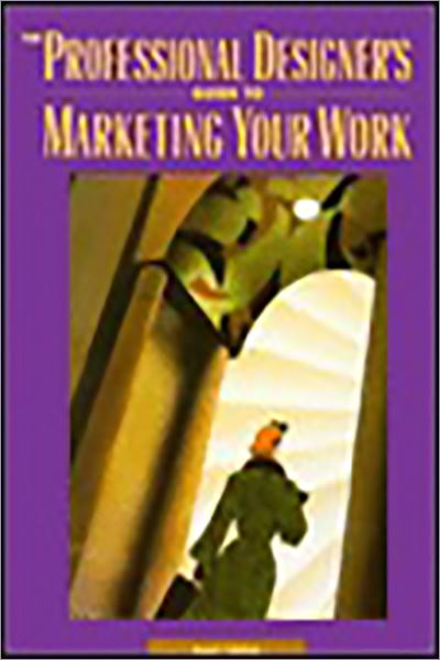 The Professional Designer's Guide to Marketing Your Work - Used (Good Condition)