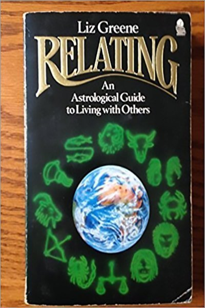 Relating: An Astrological Guide To Living With Others - Used