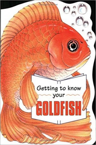 Getting To Know Your Goldfish - Used