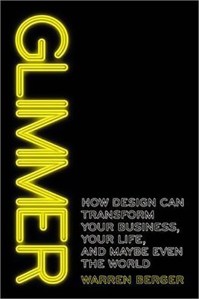 Glimmer : How Design Can Transform Your Business, Your Life, and Maybe Even the World - Used