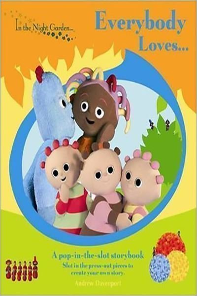 In The Night Garden: Everybody Loves...Pop in the Slot Storybook - Used