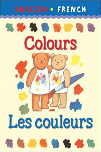 Colours/Les Couleurs (Bilingual First Books) - Used