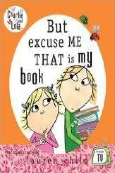 But, excuse Me, THAT Is My book (Charlie & Lola) - Used