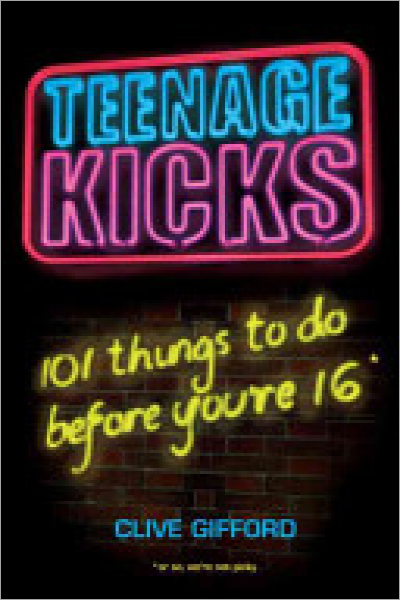 Teenage Kicks 101 Things to Do Before You're 16 - Used