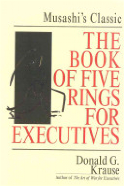 The Book of Five Rings for Executives Musashi's Classic Book of Competitive Tactics - Used