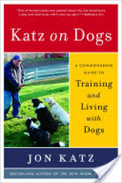 Katz on Dogs A Commonsense Guide to Training And Living With Dogs - Used