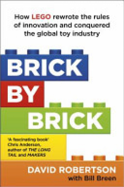 Brick by Brick How LEGO Rewrote the Rules of Innovation and Conquered the Global Toy Industry - Used