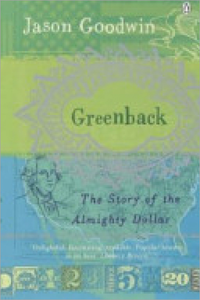 Greenback The Almighty Dollar and the Invention of America - Used