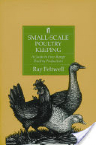 Small-Scale Poultry Keeping : A Guide to Free-range Poultry Production