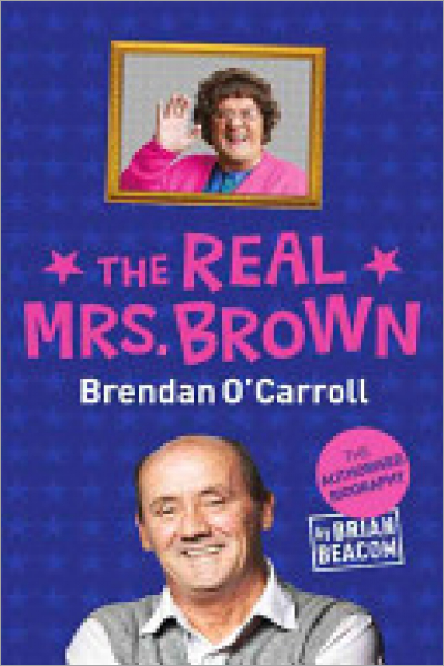 The Real Mrs. Brown The Brendan O'Carroll Story - Used