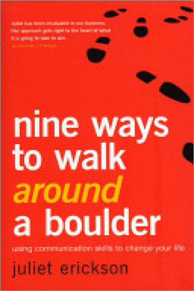 Nine Ways to Walk Around a Boulder : Using Communication Skills to Change Your Life - Used