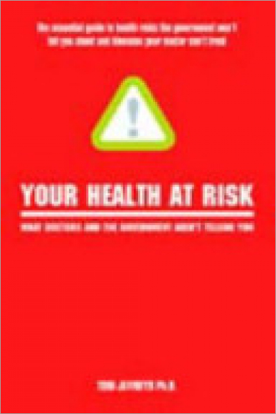 Your Health at Risk What Doctors and the Government Aren't Telling You - Used
