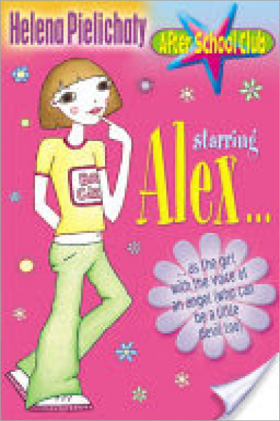 After School Club : Starring Alex -- as the Girl with the Voice of an Angel (who Can Can be a Little Devil Too)