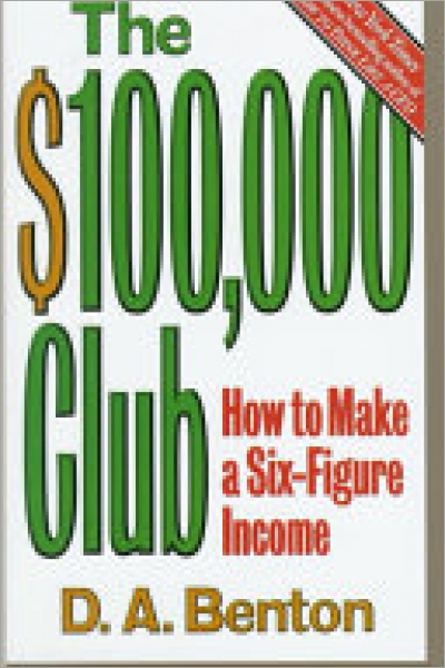 The $100,000 Club : How to Make a Six-Figure Income - Used