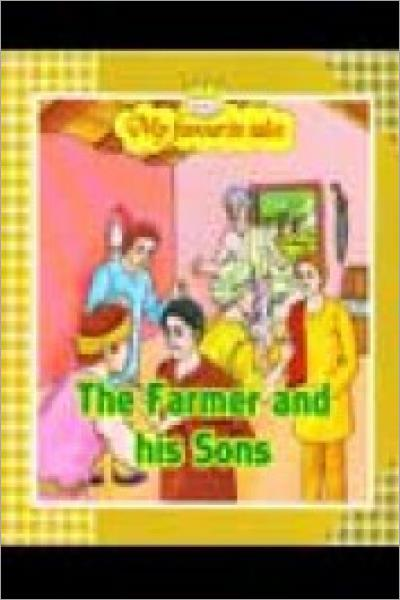 My Favourite Tales:The Farmer & His Sons - Used