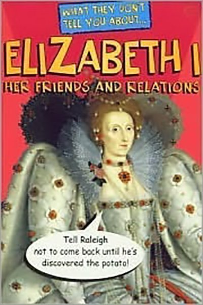 What They Don't Tell You About Elizabeth I (What They Don't Tell You About) - Used