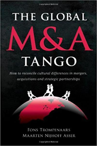 The Global M And A Tango: Cross Cultural Dimensions Of Mergers And Acquisitions - Used