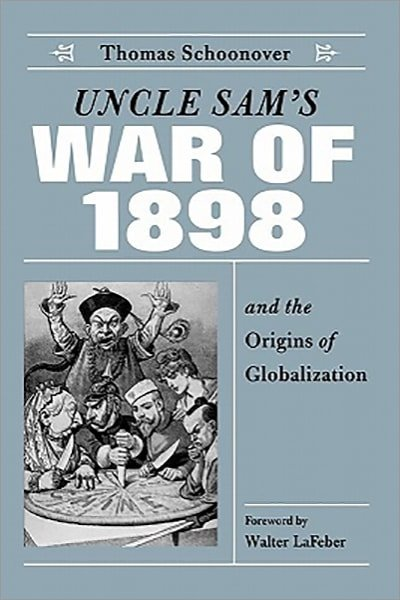 Uncle Sam's War of 1898 and the Origins of Globalization - Used