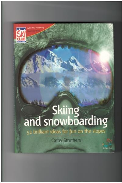Skiing and Snowboarding : 52 brilliant ideas for fun on the slopes - New