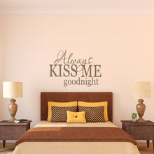 Load image into Gallery viewer, Always Kiss Me Goodnight Wall Decal