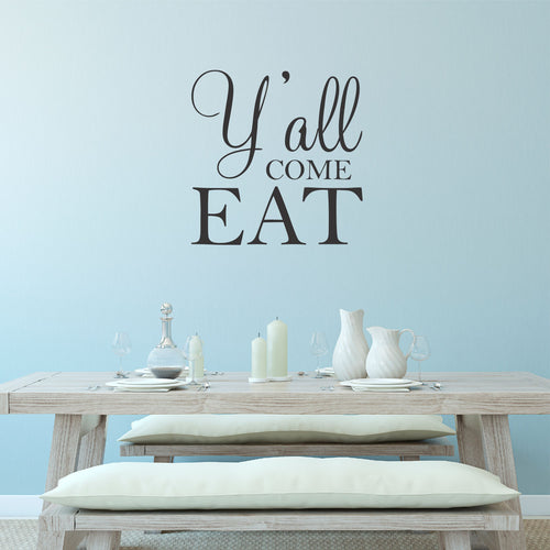 Y'all Come Eat Kitchen Wall Decal