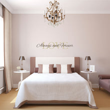 Load image into Gallery viewer, Love Always and Forever Wall Decal