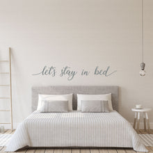 Load image into Gallery viewer, Lets stay in bed Wall Decal