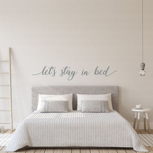 Lets stay in bed Wall Decal