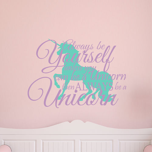 Always Be Yourself Unicorn Wall Decal