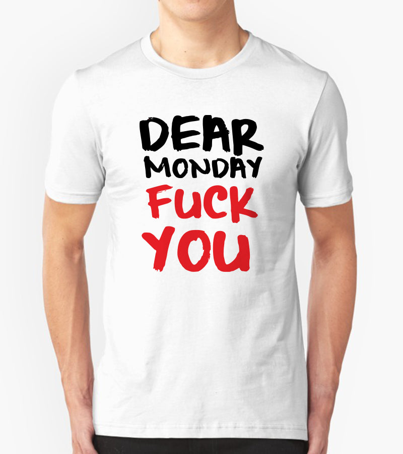 Tricou - Dear monday, fuck you