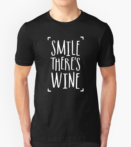 Tricou - Smile there's wine