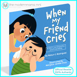 When My Friend Cries Children's Book by Robyn Chua Rodriguez