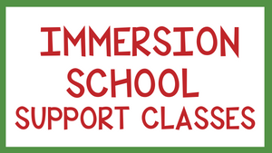 Immersion Student Support Classes