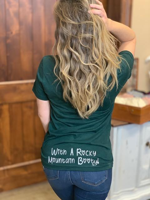 Colorado Cutie With a Rocky Mountain Booty Tee - Green