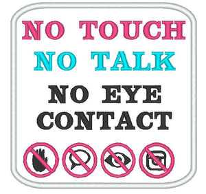 NoTouch NoTalk NoEye Contact Kawaii Patch / Service Dog