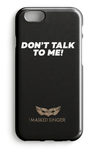 Don't Talk To Me! Handyhülle für iPhones in schwarz