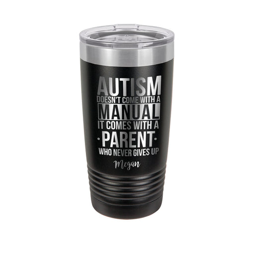 Autism Doesn't Come with a Manual Personalized Engraved Insulated Stainless Steel 20 oz Tumbler - Simply Custom Life