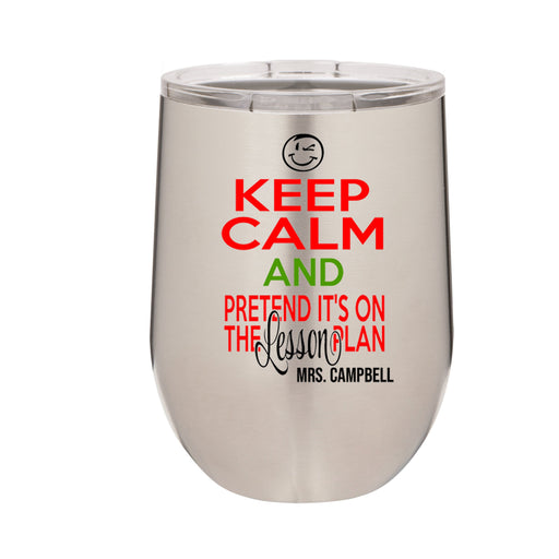 Teacher Keep Calm Personalized 12 oz Insulated Stemless Wine Tumbler - Simply Custom Life