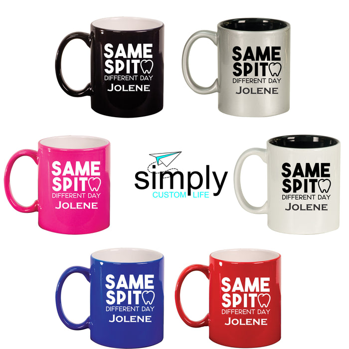 Same Spit Different Day Dental Hygienist, Dental Assistant, Dentist  Personalized Engraved Ceramic 11 oz Coffee Mug - Simply Custom Life