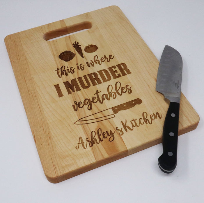 This is Where I Murder Vegetables Personalized Maple Cutting Board 9 x 12, Housewarming, Wedding Gift, Bridal Shower #2219 - Simply Custom Life