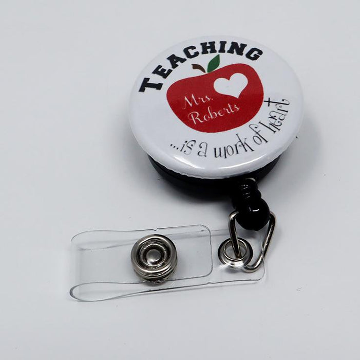 Teaching is a Work of Heart  Personalized Retractable Badge Reel, Teacher ID Holder - Simply Custom Life