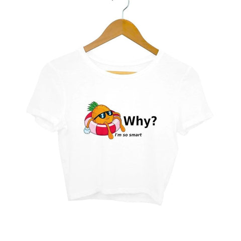 Why? I'm So Smart - Crop Top