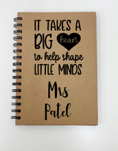 Load image into Gallery viewer, Teacher Notebook - It Takes A Big Heart To Help Shape Little Minds